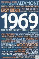 1969-The year everything changed by Rob Kirkpatrick